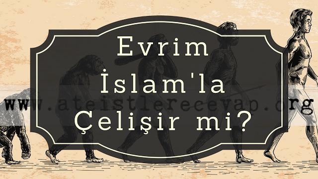 İslam evrimi kabul eder mi?