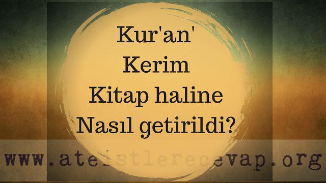 Kur'an'ı Kerim kitap haline nasıl getirildi?