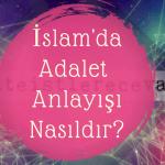 İslam'da Adalet anlayışı nasıldır?